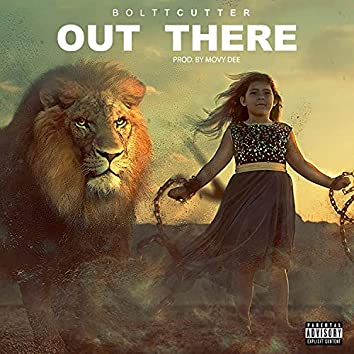Out there (feat. Boltcutter)
