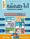 Das Haushalts-1x1. Expertenwissen kompakt. Mehr als 450 Tipps der TV-Expertin Silvia Frank:...