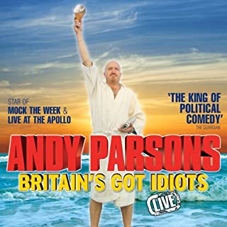 Andy Parsons - Britain's Got Idiots, Live cover art