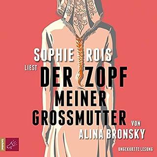 Der Zopf meiner Großmutter                   Autor:                                                                                                                                 Alina Bronsky                               Sprecher:                                                                                                                                 Sophie Rois                      Spieldauer: 5 Std. und 18 Min.     8 Bewertungen     Gesamt 4,4
