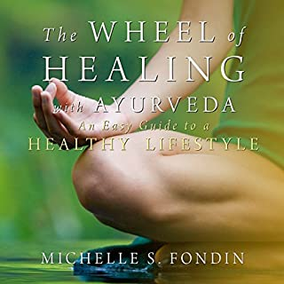 The Wheel of Healing with Ayurveda audiobook cover art