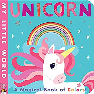 Unicorn: A Magical Book of Colors! (My Little World)