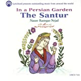 In a Persian Garden: The Santur...