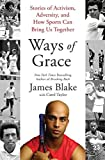 Image of Ways of Grace: Stories of Activism, Adversity, and How Sports Can Bring Us Together