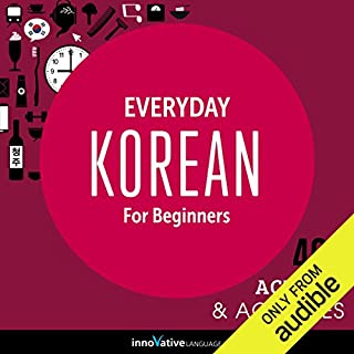 Everyday Korean for Beginners - 400 Actions & Activities     Beginner Korean #1              By:                                                                                                                                 Innovative Language Learning LLC                               Narrated by:                                                                                                                                 KoreanClass101.com                      Length: 1 hr and 2 mins     6 ratings     Overall 4.3