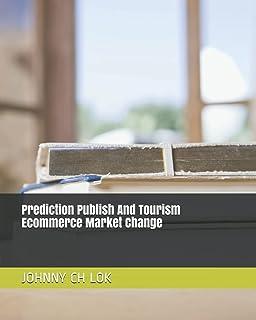 Prediction Publish And Tourism Ecommerce Market Change