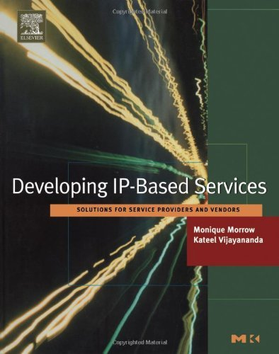 Developing IP-Based Services: Solutions for Service Providers and Vendors (ISSN)...