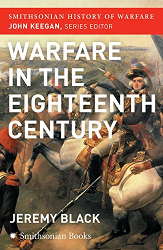 The Warfare in the Eighteenth Century (Smithsonian History of Warfare)の詳細を見る