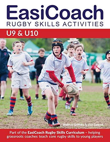 Easicoach Rugby Skills Activities: U9-U10 (Easicoach Rugby Skills Curriculum, Band 2)