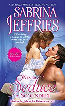Never Seduce a Scoundrel (The School for Heiresses Book 1) by [Sabrina Jeffries]
