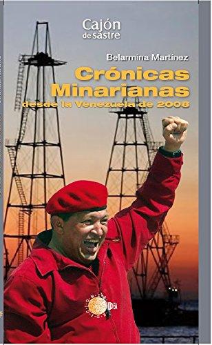 Crónicas minarianas (desde la venezuela de 2008) (Cajon de Sastre)