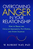 Overcoming Anger in Your Relationship: How to Break the Cycle of Arguments, Put-Downs, and Stony Silences (English Edition)