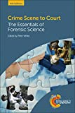 White, P: Crime Scene to Court: The Essentials of Forensic Science - Peter C. White