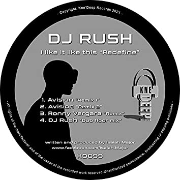 """I Like it Like This """"Redefine"""" (The Remixes)"""