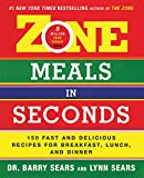 Zone Meals in Seconds: 150 Fast And Delicious Recipes For Breakfast, Lunch, And Dinner (Zone (Regan)) (The Zone)