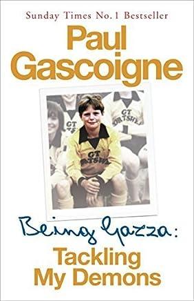 Being Gazza by Hunter Davies(2007-04-19)