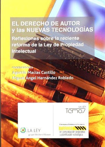 El derecho de autor y las nuevas tecnologías: reflexiones sobre la reciente reforma de la Ley de propiedad intelectual (La Ley, temas)