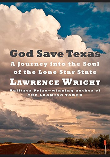Image of God Save Texas: A Journey into the Soul of the Lone Star State