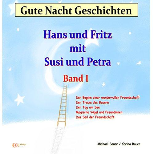 Gute Nacht Geschichten mit Hans und Fritz und Susi und Petra 1 cover art