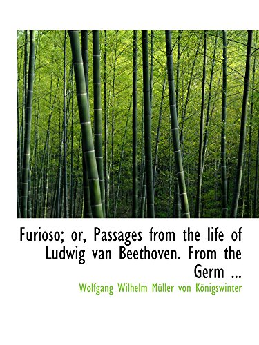 Furioso; or, Passages from the life of Ludwig van Beethoven. From the Germ ...
