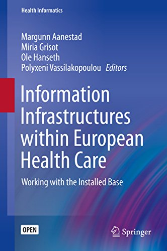 Information Infrastructures within European Health Care: Working with the Installed Base (Health Informatics)
