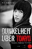Dunkelheit über Tokyo – 3: Mystery-Romance-Thriller