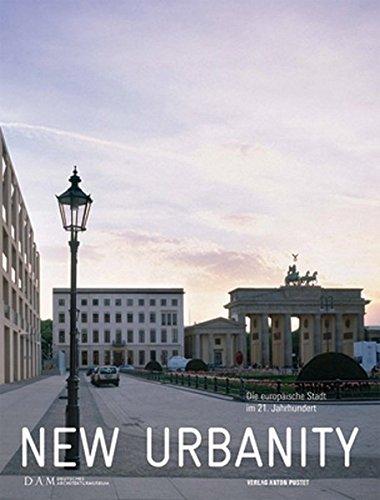 New Urbanity: Die europäische Stadt im 21. Jahrhundert