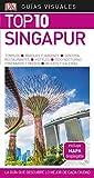 Guía Visual Top 10 Singapur: La guía que descubre lo mejor de cada ciudad (GUIAS TOP10)