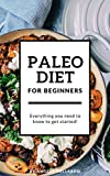 Paleo Diet for Beginners: Everything You Need to Know to Get Started