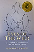 Eyes of the Wild: Journeys of Transformation with the Animal Powers