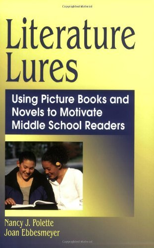 Literature Lures: Using Picture Books and Novels to Motivate Middle School Readers (English Edition)