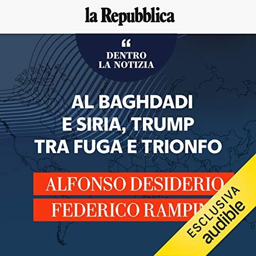 Al Baghdadi e Siria, Trump tra fuga e trionfo copertina