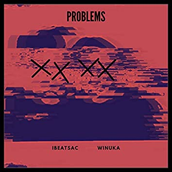 Problems (feat. Winuka)