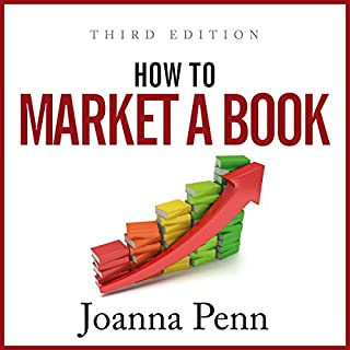 How to Market a Book: Third Edition     Books for Writers, Book 2              By:                                                                                                                                 Joanna Penn                               Narrated by:                                                                                                                                 Caroline Holroyd                      Length: 6 hrs and 32 mins     49 ratings     Overall 4.8