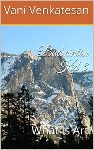 Badminton Kid 3: What Is Art (English Edition)