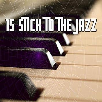 15 Stick to the Jazz
