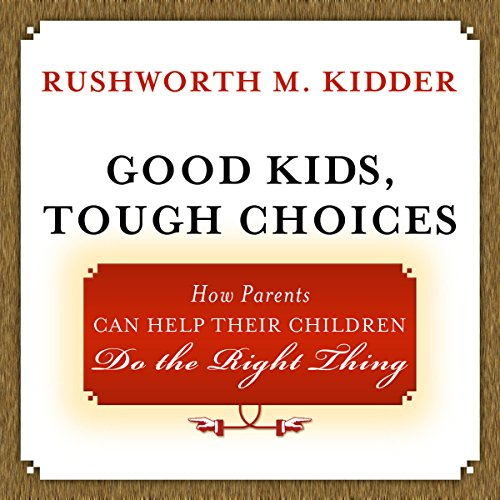 Good Kids, Tough Choices audiobook cover art