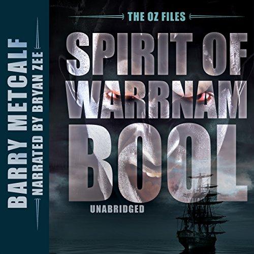 Spirit of Warrnambool: The Oz Files, Book 3