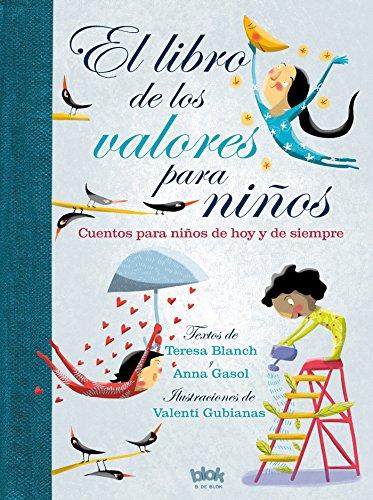El libro de los valores para niños: Cuentos para niños de hoy y de siempre (B de Blok)