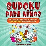 Sudoku para niños: 320 rompecabezas Sudoku fácil 4x4, 6x6, 9x9 con soluciones para niños edades 4-8. (Libro 1)