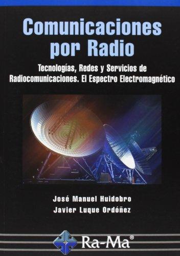 Comunicaciones Por Radio. Tecnologías, Redes Y Servicios De Radiocomunicaciones. El Espectro Electromagnético