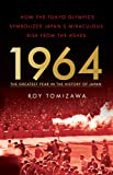 1964 – The Greatest Year in the History of Japan: How the Tokyo Olympics Symbolized Japan's Miraculous Rise from the Ashes