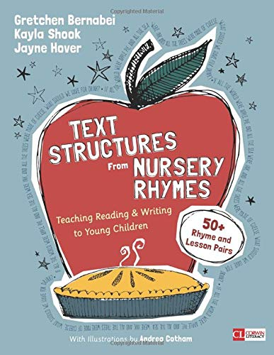 Compare Textbook Prices for Text Structures From Nursery Rhymes: Teaching Reading and Writing to Young Children Corwin Literacy 1 Edition ISBN 9781506387963 by Bernabei, Gretchen S.,Shook, Kayla,Hover, Jayne