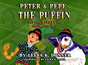 Peter and Pepe the Puffin: and the Mystery of the Dollar Bill