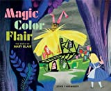 Magic Color Flair: The World of Mary Blair