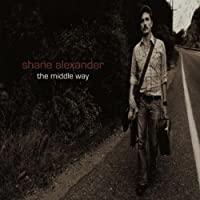 Middle Way by Shane Alexander (2005-05-03)