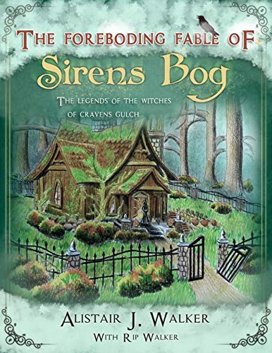 THE FOREBODING FABLE OF SIRENS BOG: The legends of the Witches of Cravens Gulch (English Edition)
