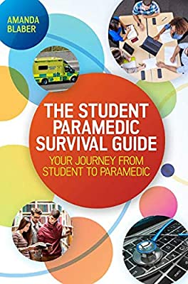The Student Paramedic Survival Guide: Your Journey from Student to Paramedic by Open University Press