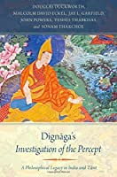 Dignaga's Investigation of the Percept: A Philosophical Legacy in India and Tibet by Douglas Duckworth Malcolm David Eckel(2016-12-02)