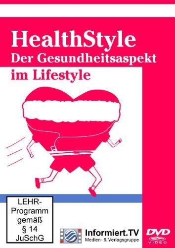 HealthStyle - Der Gesundheitsaspekt im Lifestyle